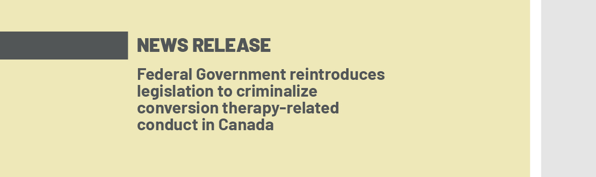 Federal Government introduces legislation to criminalize conversion therapy-related conduct in Canada