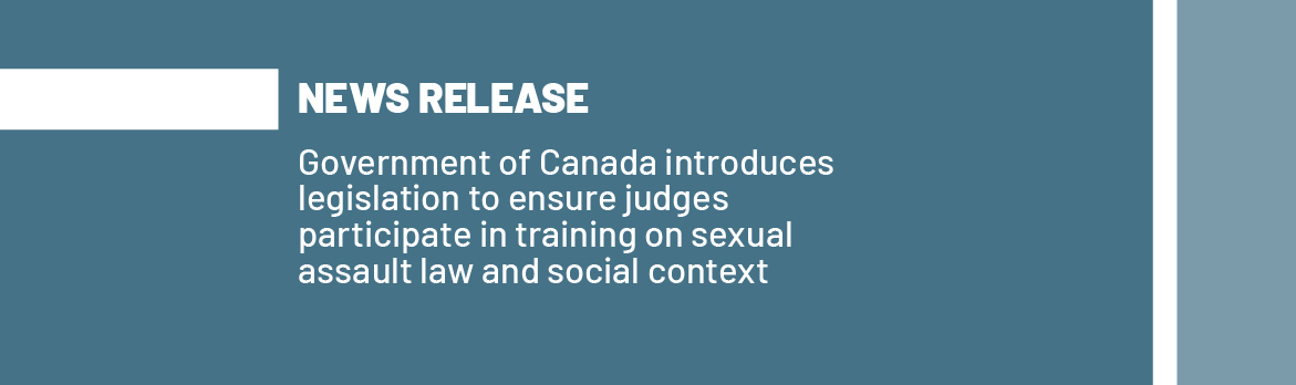 Government of Canada introduces legislation to ensure judges participate in training on sexual assault law and social context